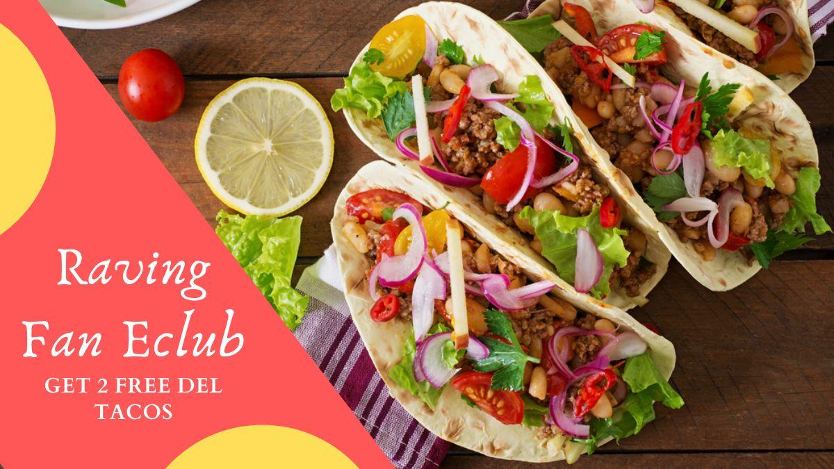 Raving Fan Eclub - Get 2 Free Del Tacos