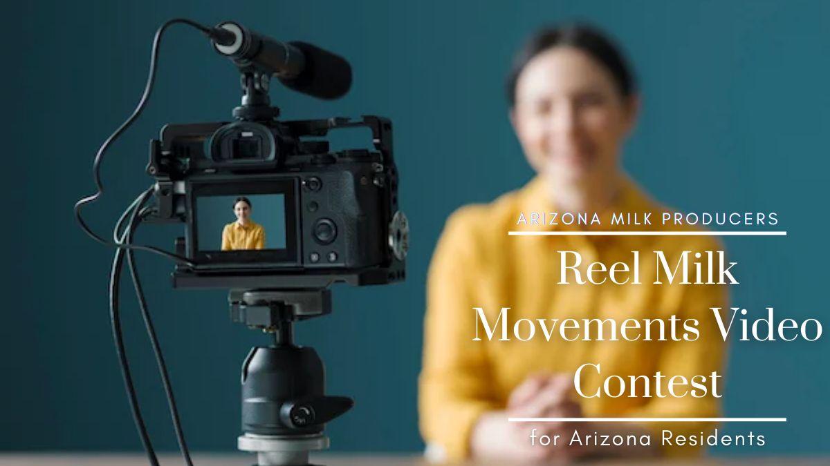 Reel Milk Movements Video Contest for Arizona Residents