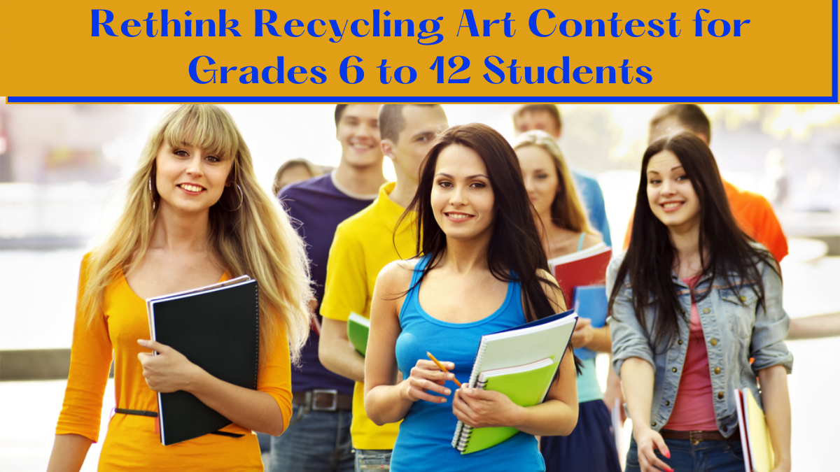 Rethink Recycling Art Contest for Grades 6 to 12 Students