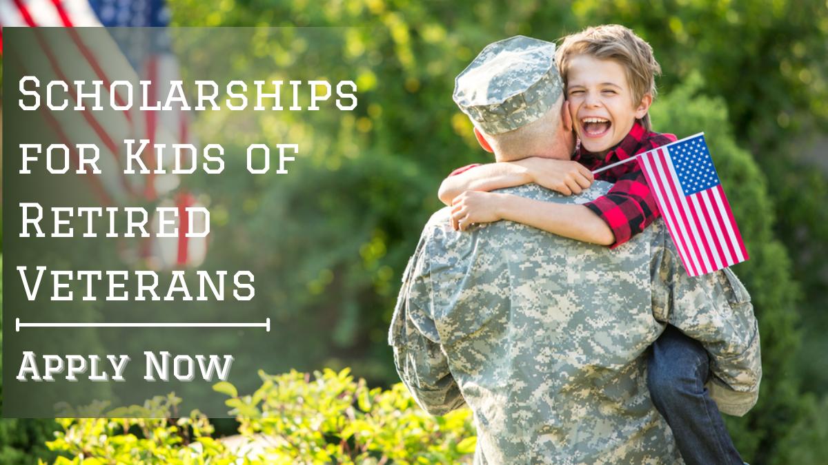 Scholarships for Kids of Retired Veterans