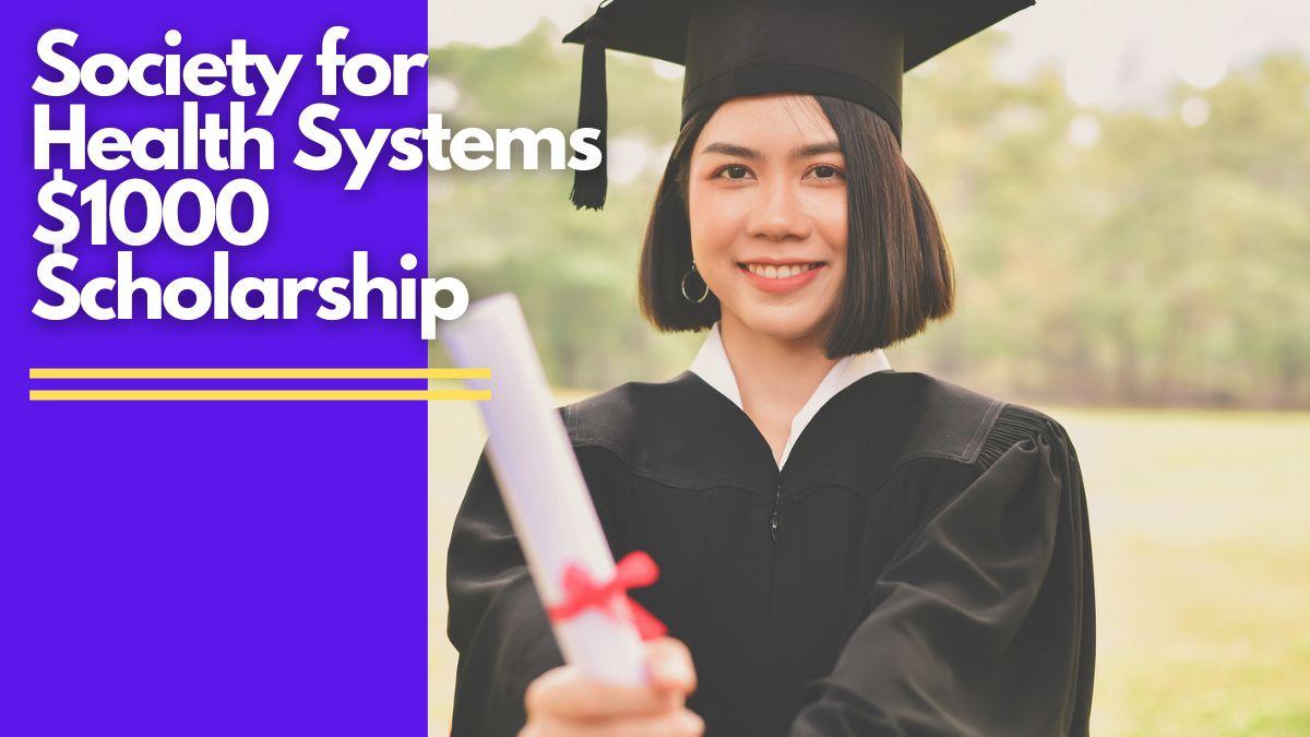 Society for Health Systems $1000 Scholarship