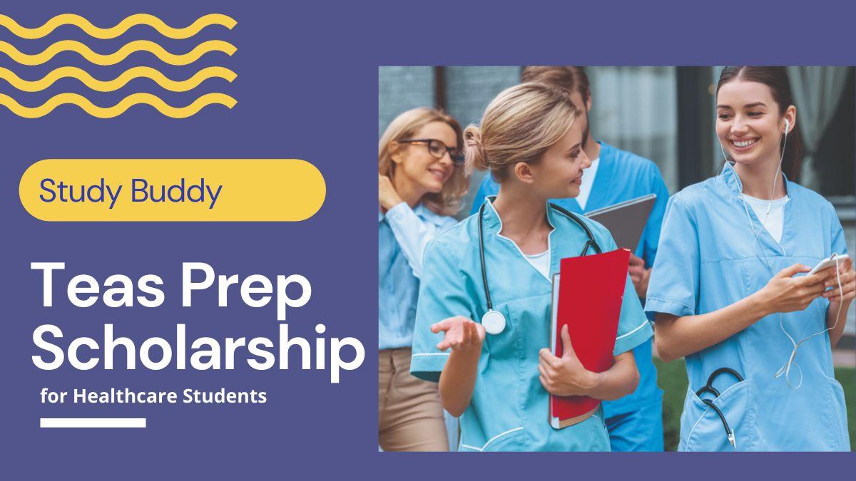 Study Buddy Teas Prep Scholarship for Healthcare Students