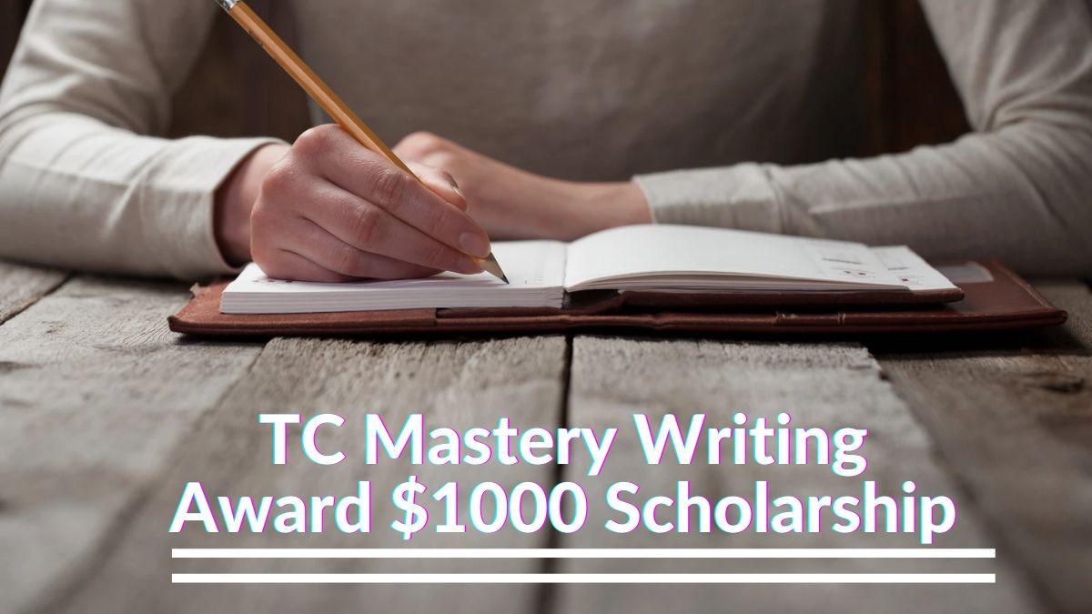 TC Mastery Writing Award $1000 Scholarship