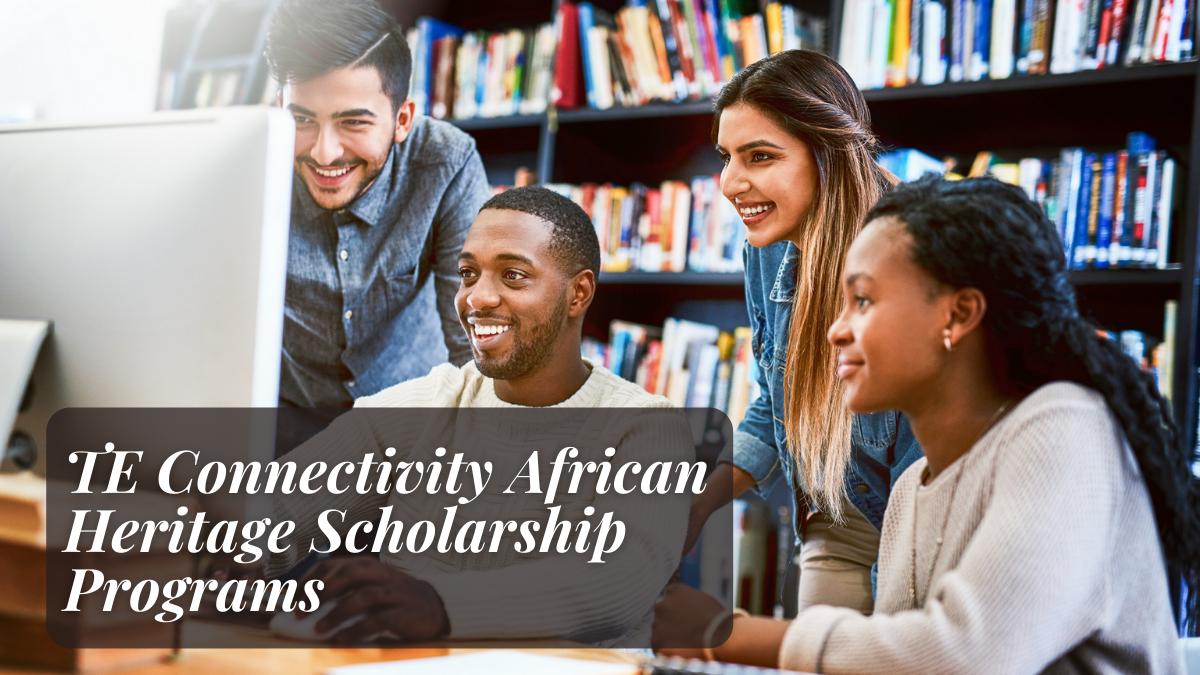 TE Connectivity African Heritage Scholarship Programs