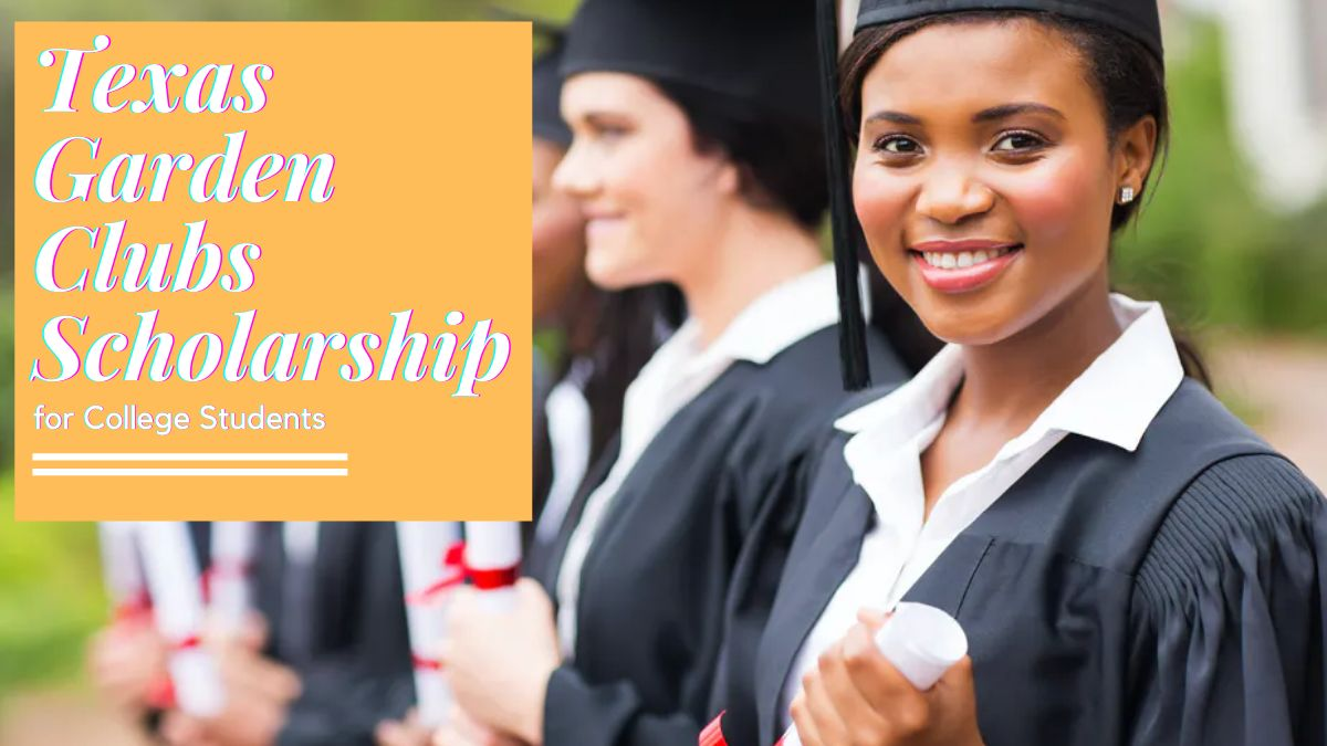 Texas Garden Clubs Scholarship for College Students
