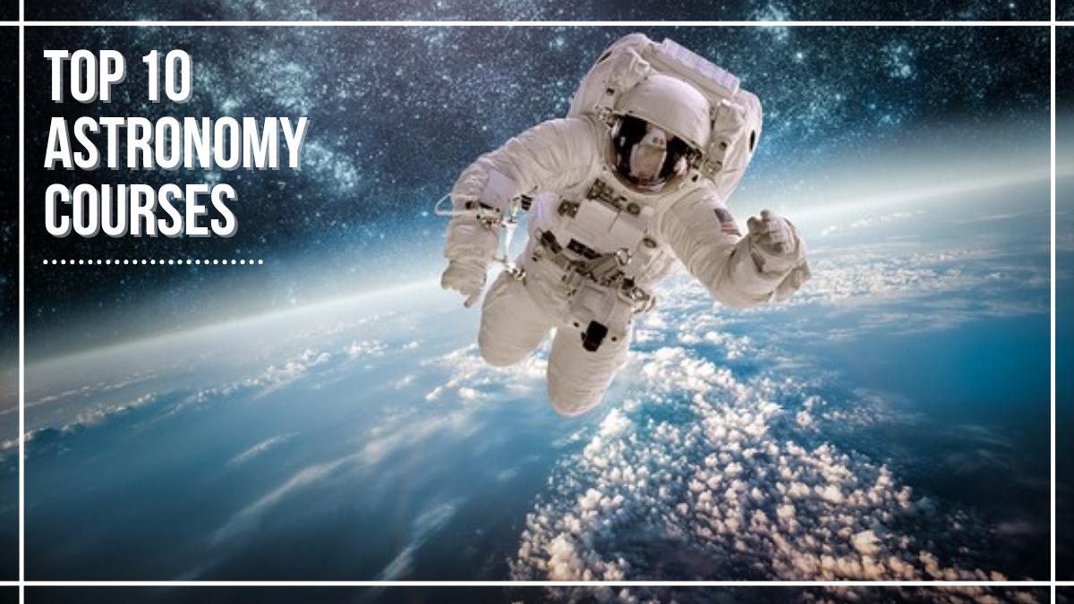 Top 10 Astronomy Courses