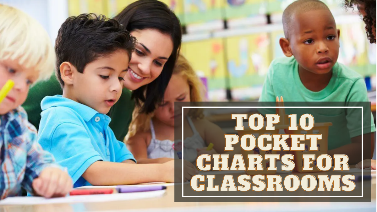 Top 10 Pocket Charts for Classrooms