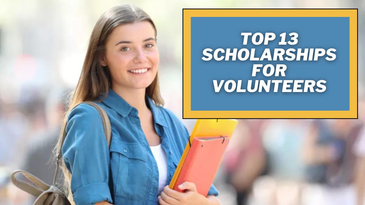 Top 13 Scholarships for Volunteers