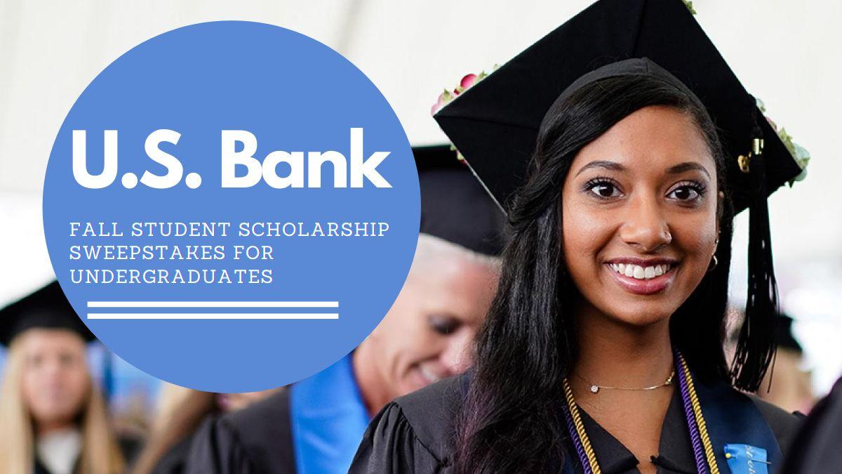 U.S. Bank Fall Student Scholarship Sweepstakes for Undergraduates