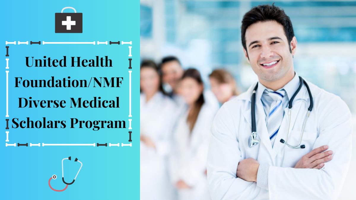 United Health FoundationNMF Diverse Medical Scholars Program