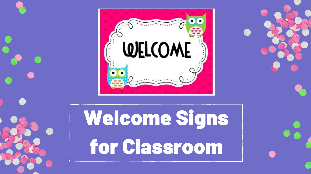Welcome Signs for Classroom