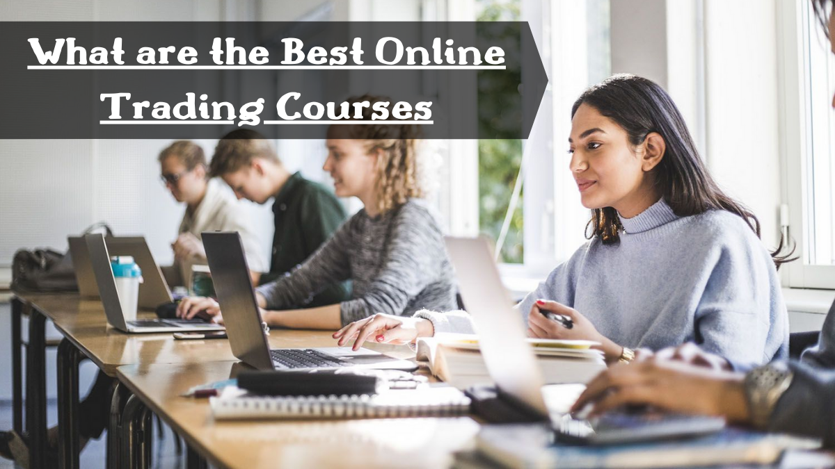 What are the Best Online Trading Courses