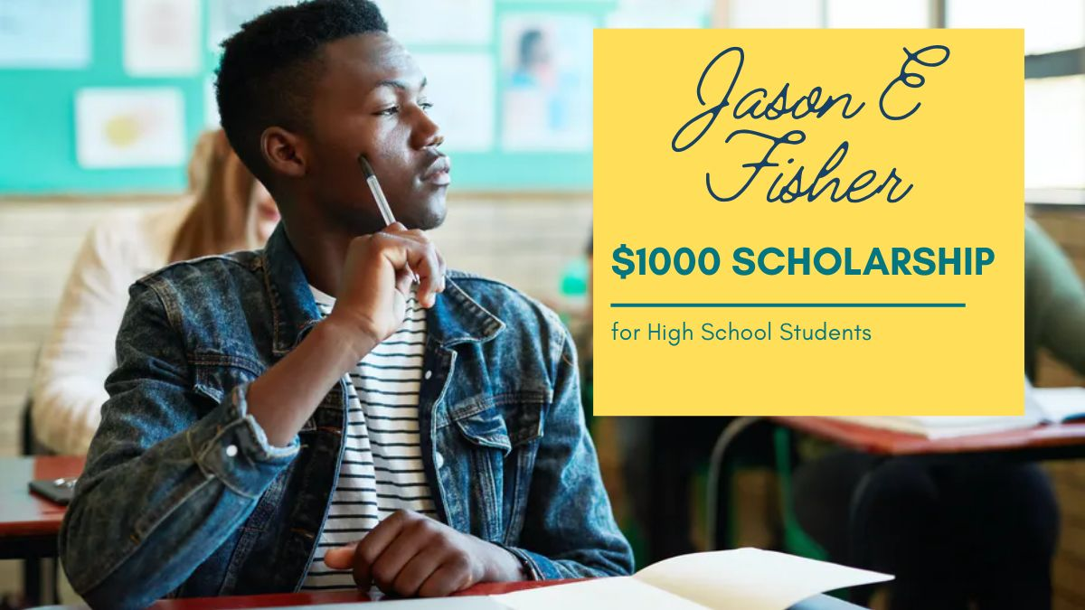 jason-e-fisher-1000-scholarship-for-in-high-school-students