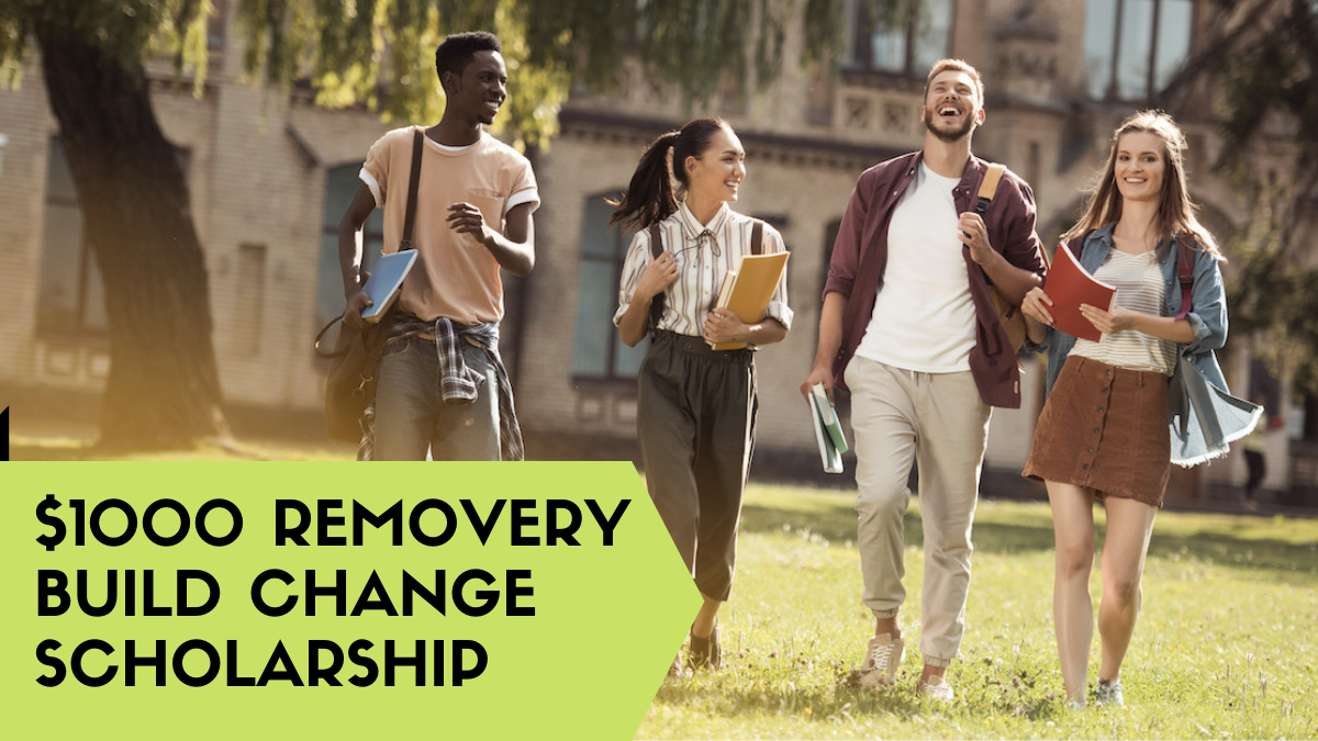$1000 Removery Build Change Scholarship