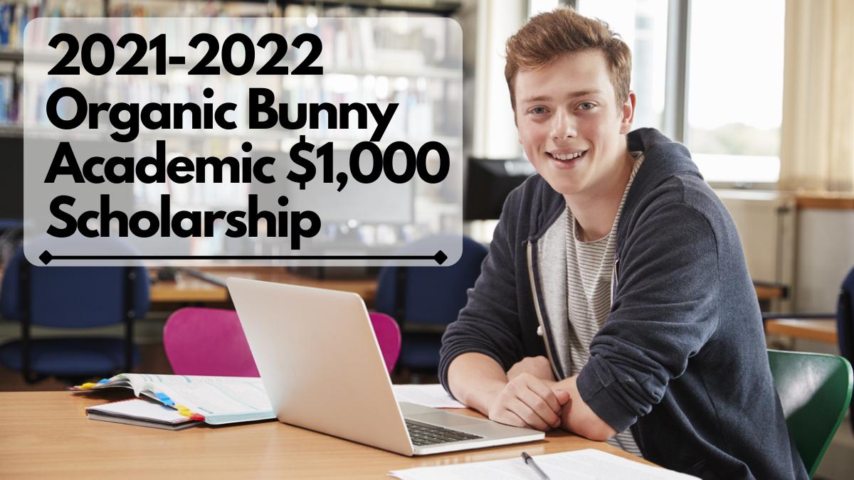 2021-2022 Organic Bunny Academic $1,000 Scholarship