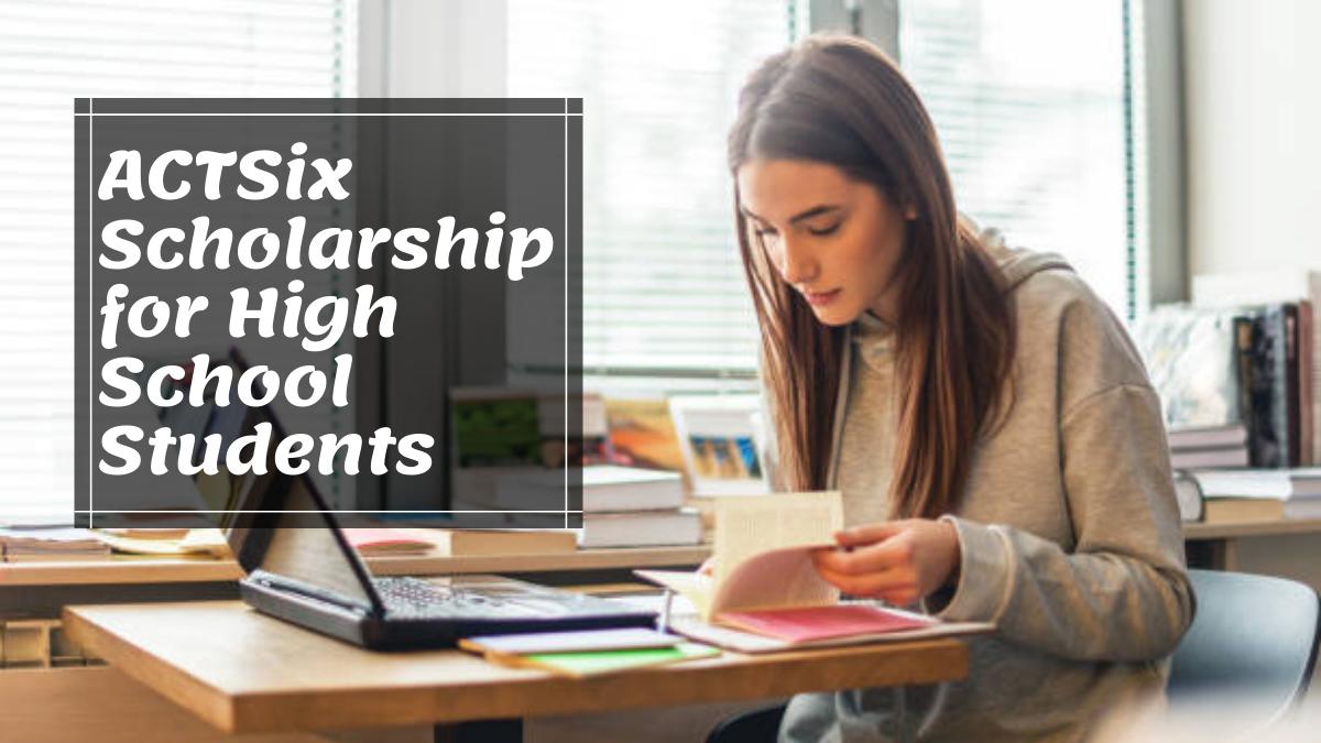 ACTSix Scholarship for High School Students