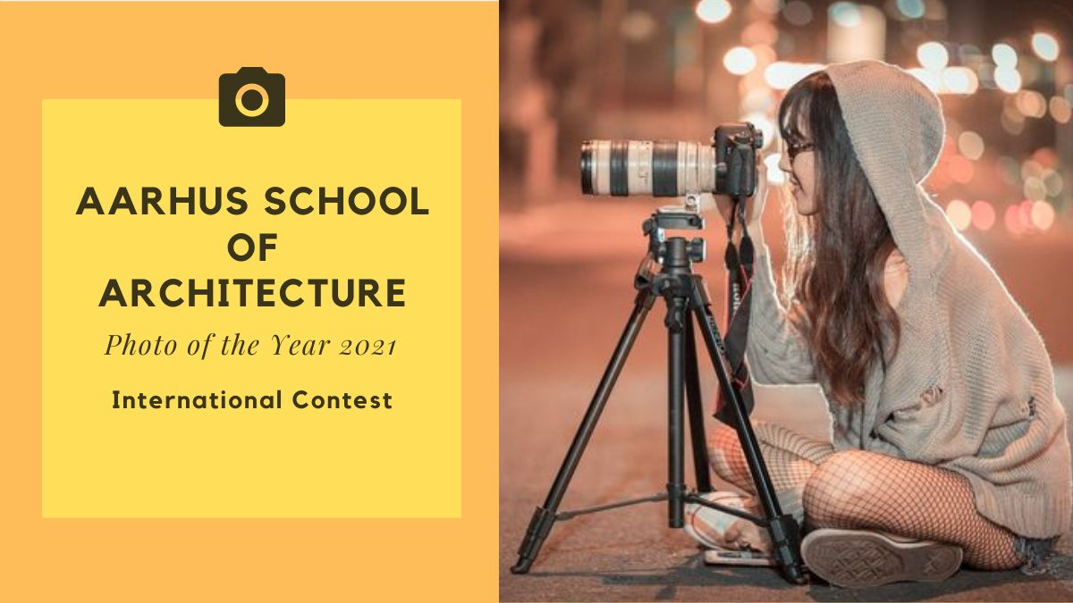 Aarhus School of Architecture Photo of the Year 2021 International Contest