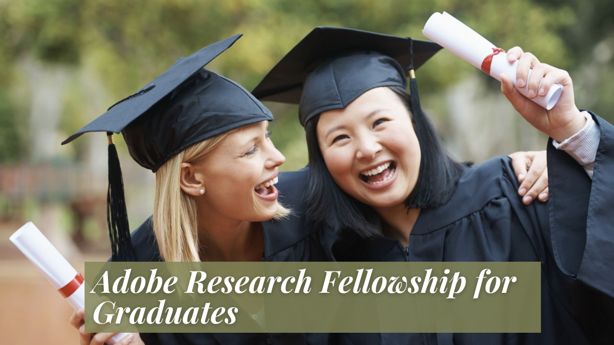 Adobe Research Fellowship for Graduates