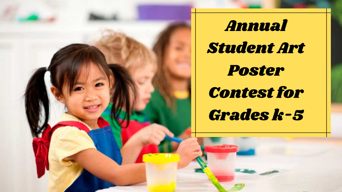 Annual Student Art Poster Contest for Grades k-5