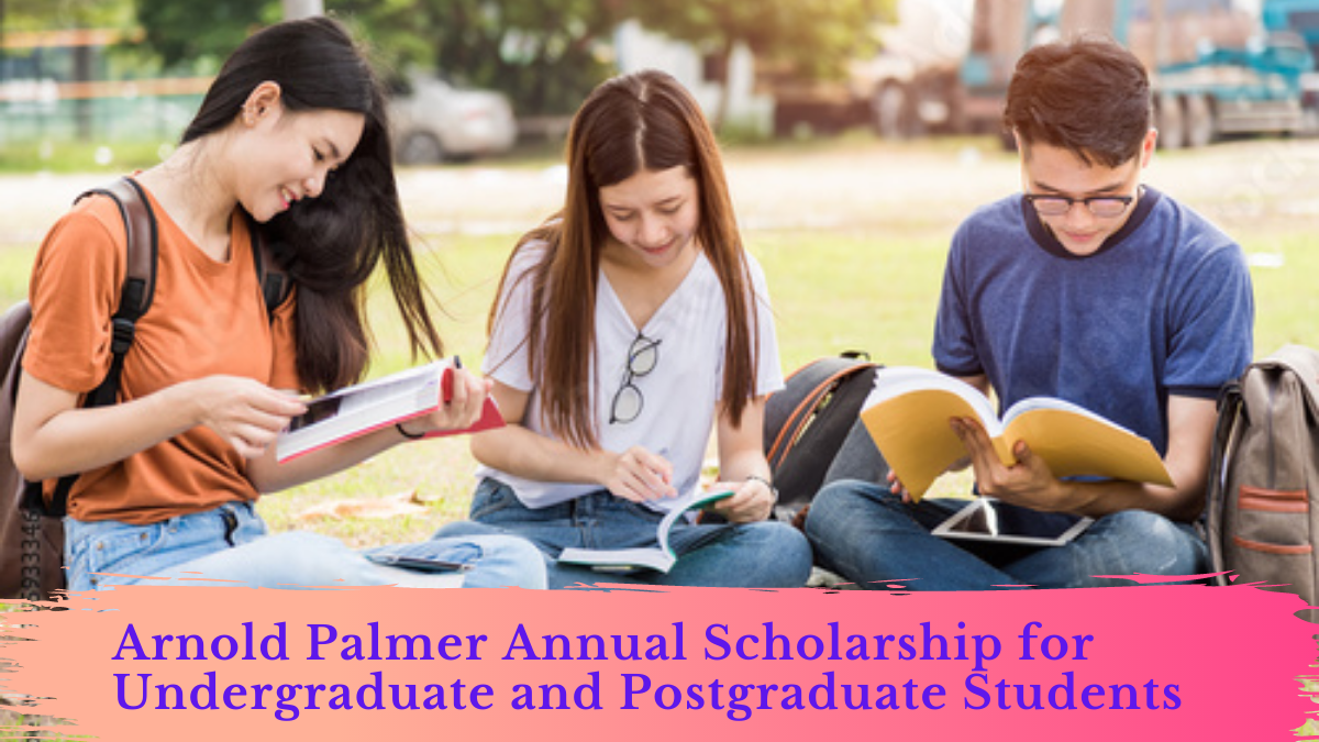 Arnold Palmer Annual Scholarship for Undergraduate and Postgraduate Students