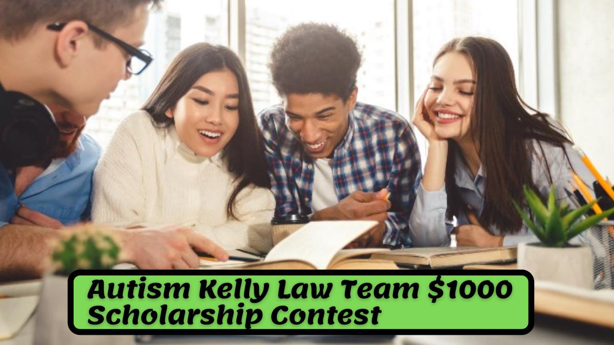 Autism Kelly Law Team $1000 Scholarship Contest