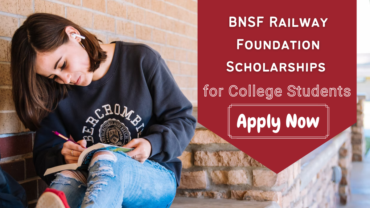 BNSF Railway Foundation Scholarships for College Students