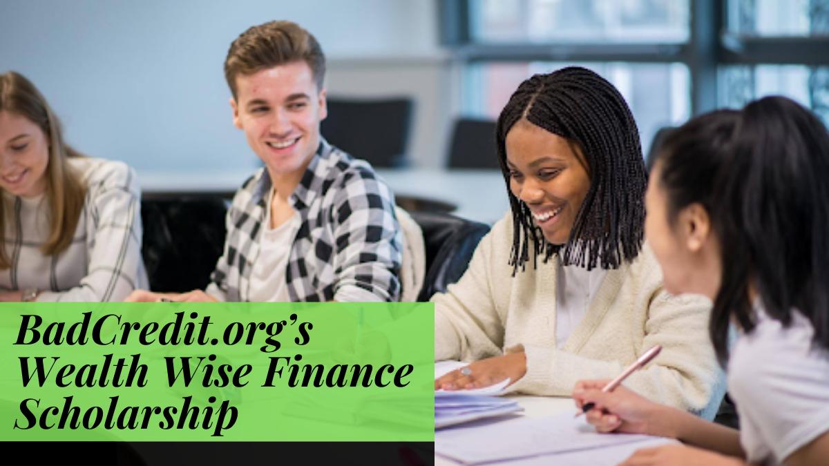 BadCredit.org's Wealth Wise Finance Scholarship