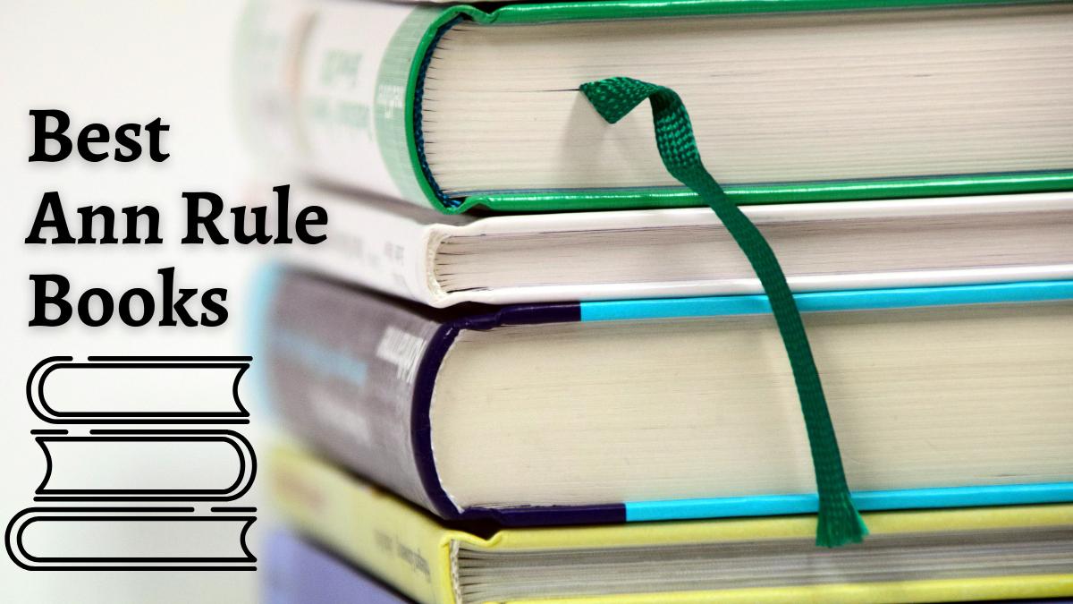 Best Ann Rule Books