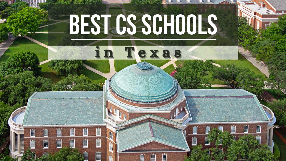 Best CS Schools in Texas