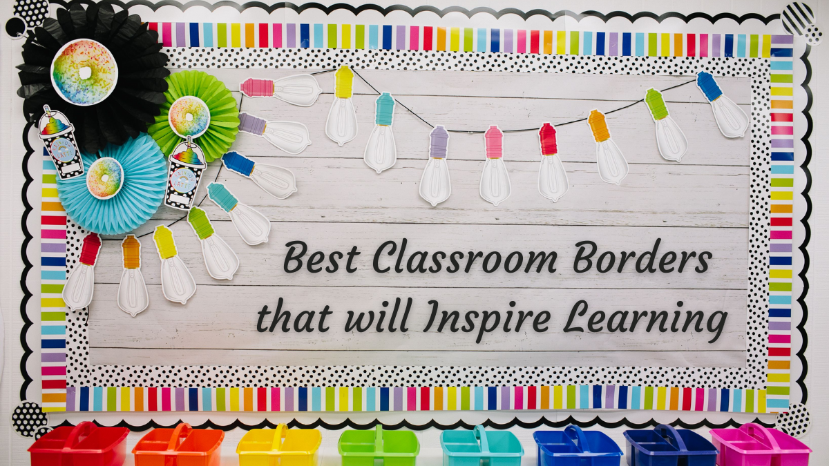 Best Classroom Borders that will Inspire Learning