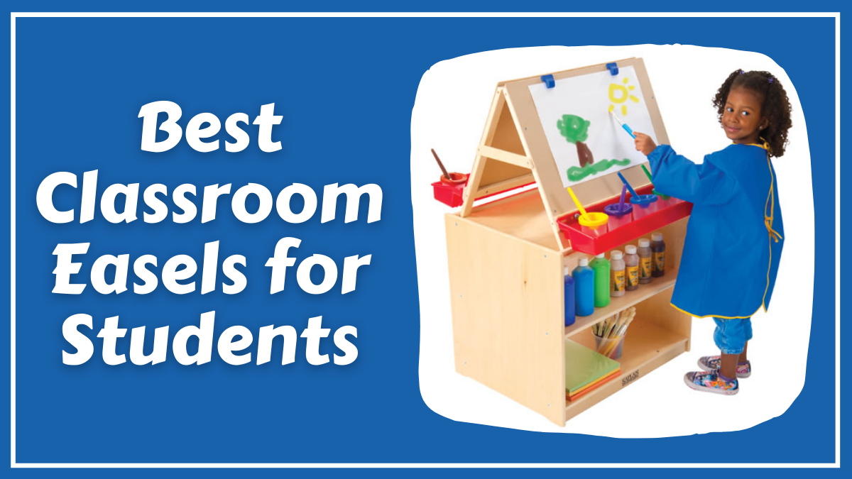 Best Classroom Easels for Students
