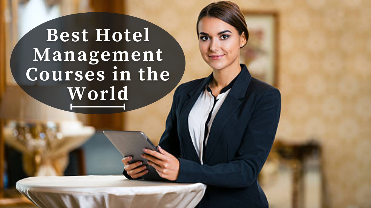 Best Hotel Management Courses in the World
