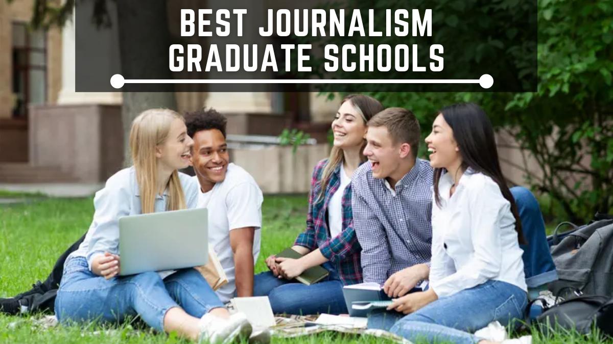 Best Journalism Graduate Schools