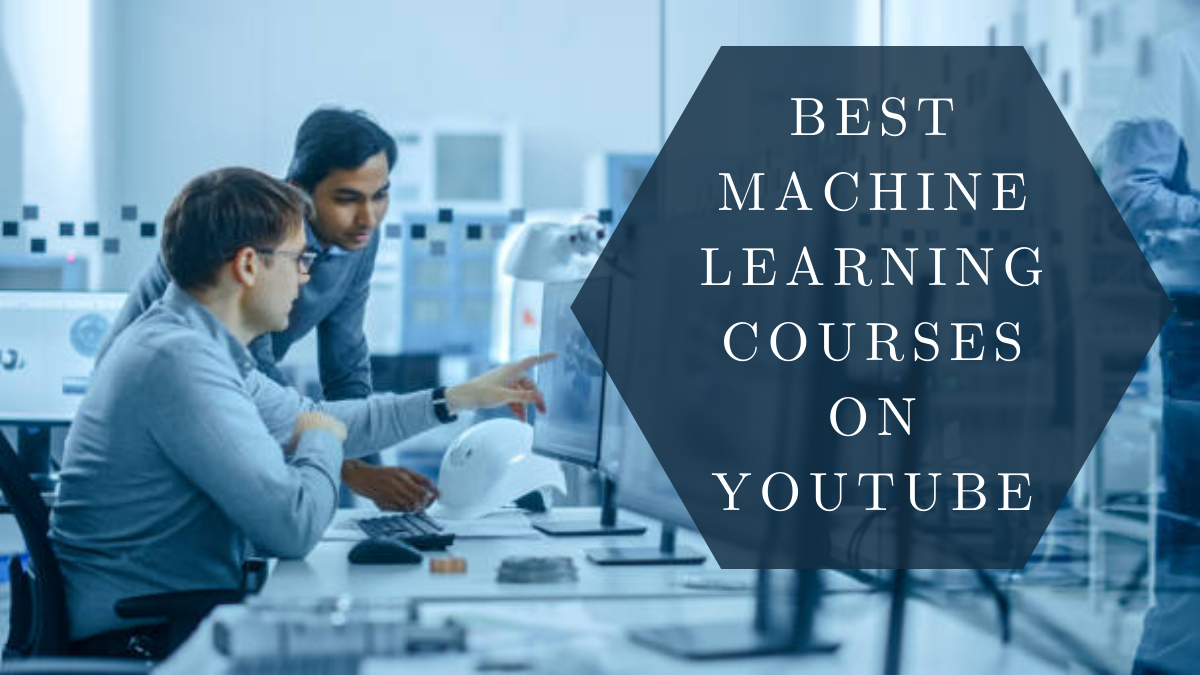 Best Machine Learning Courses on YouTube