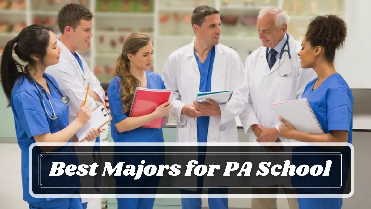 Best Majors for PA School