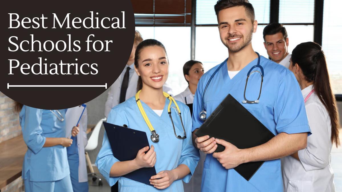 Best Medical Schools for Pediatrics