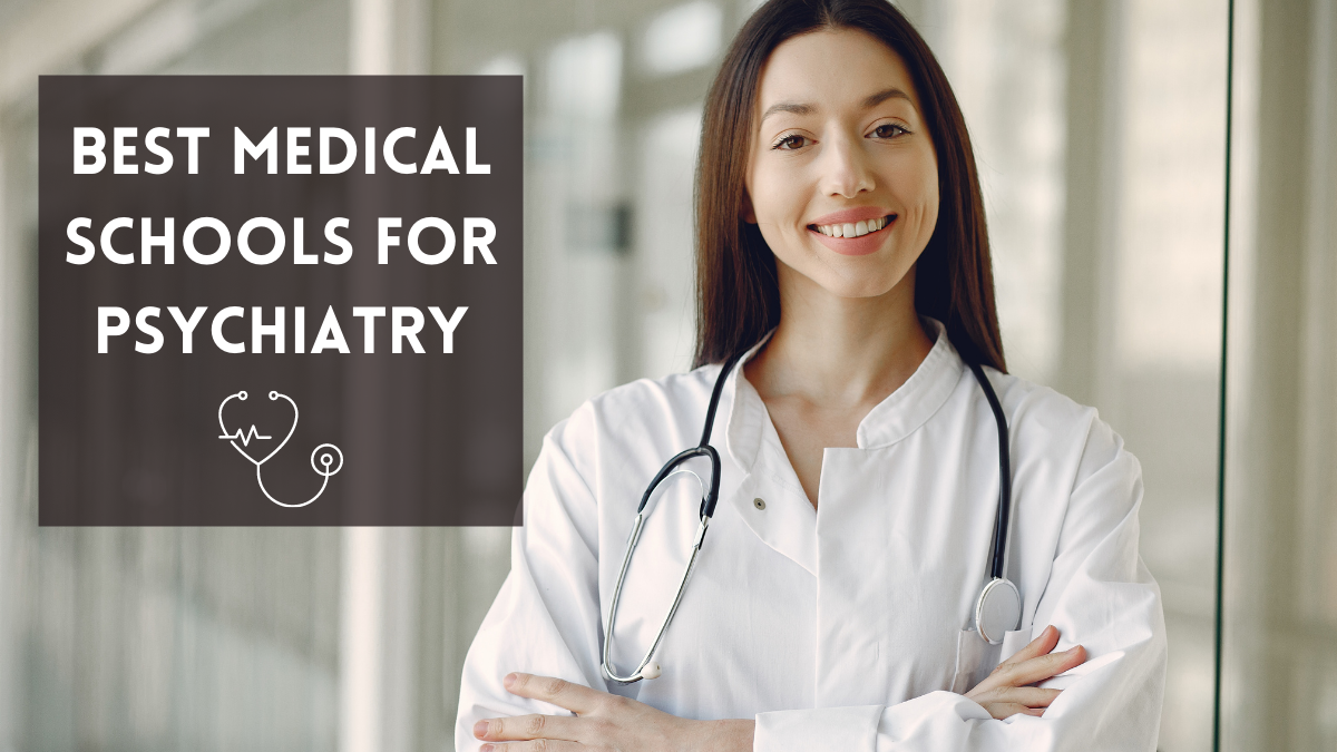 Best Medical Schools for Psychiatry