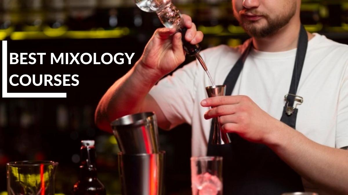 Best Mixology Courses