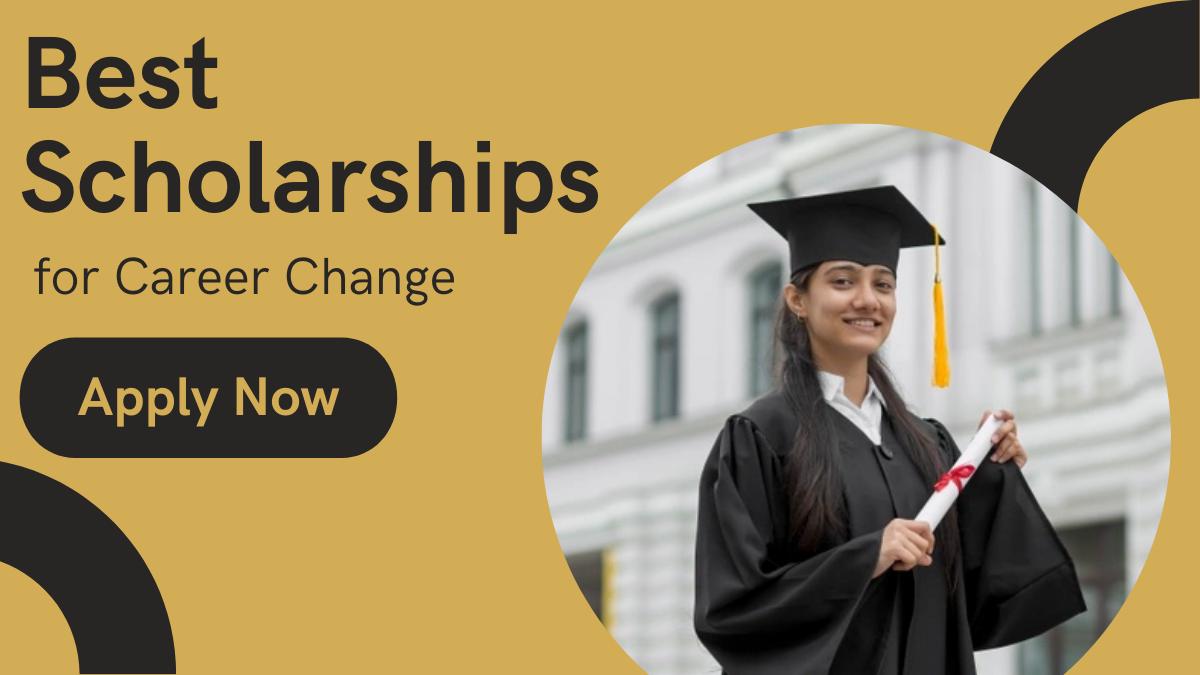 Best Scholarships for Career Change