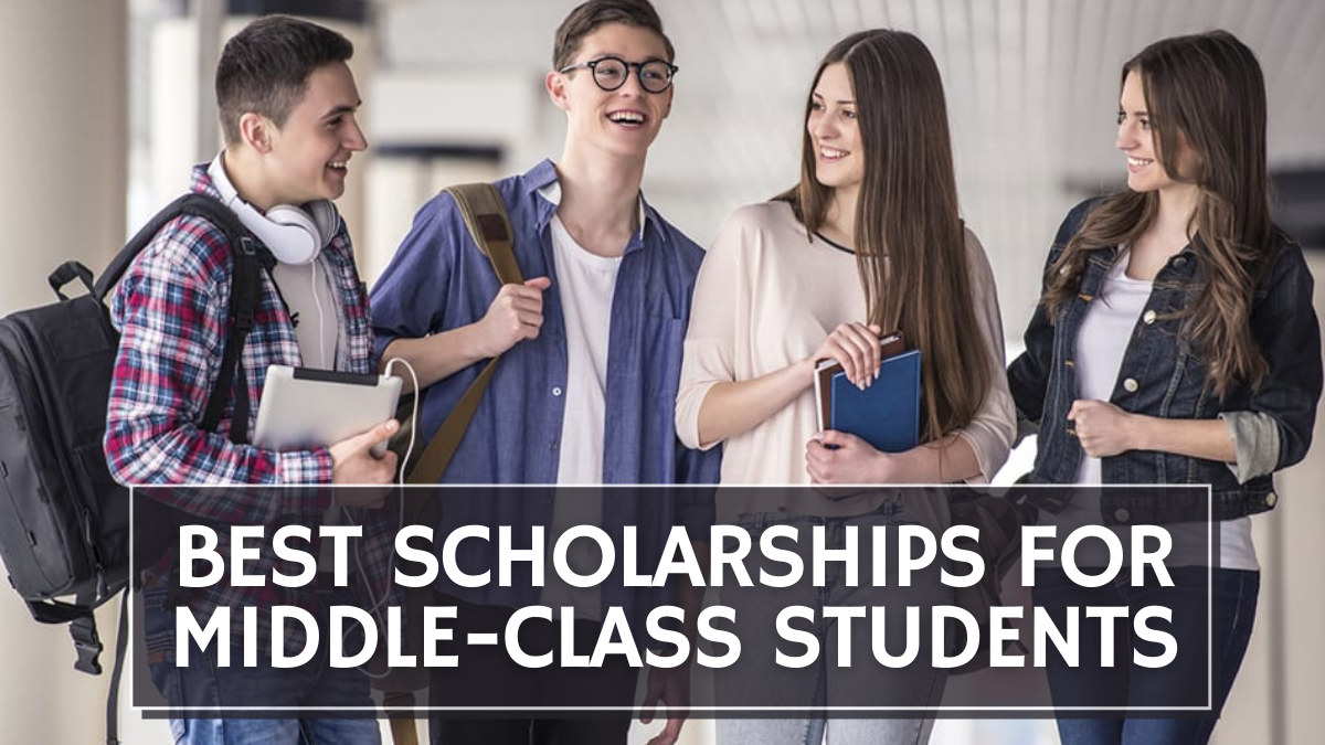 Best Scholarships for Middle-Class Students