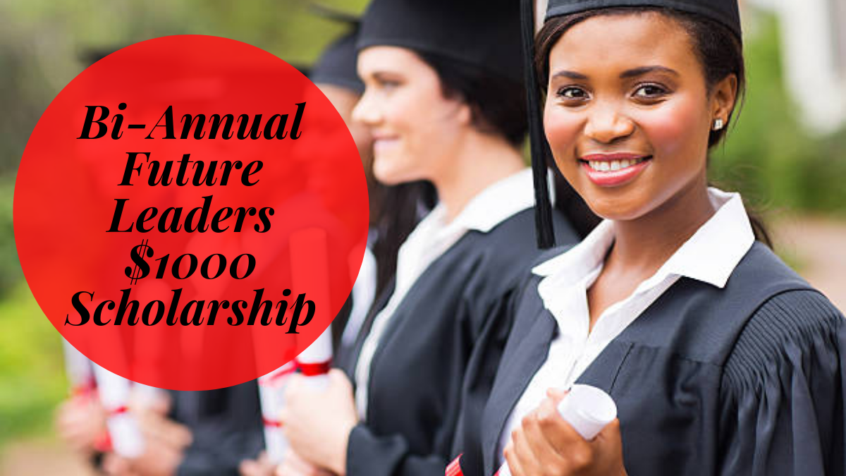 Bi-Annual Future Leaders $1000 Scholarship