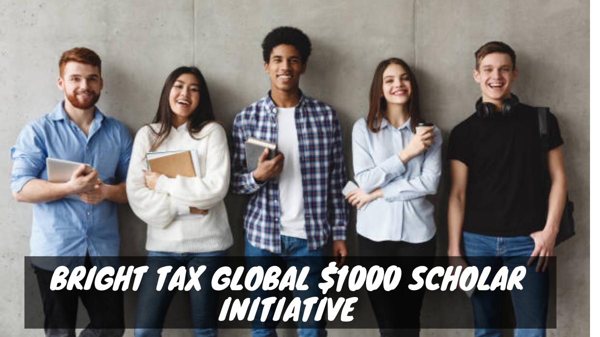 Bright Tax Global $1000 Scholar Initiative
