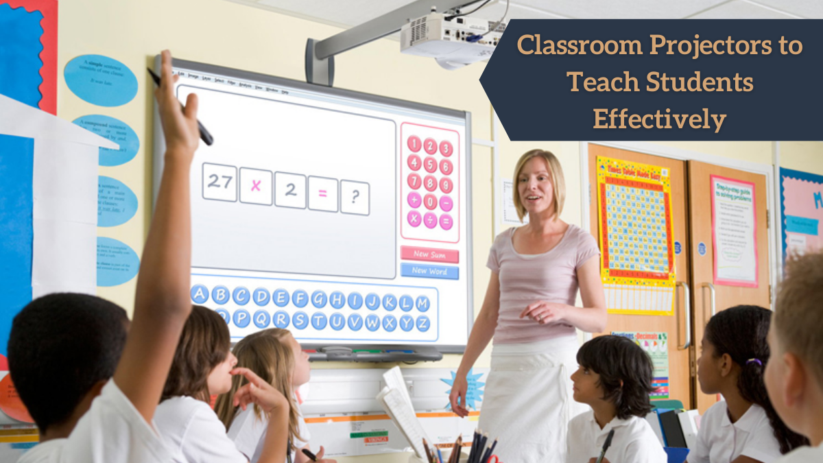 Classroom Projectors to Teach Students Effectively