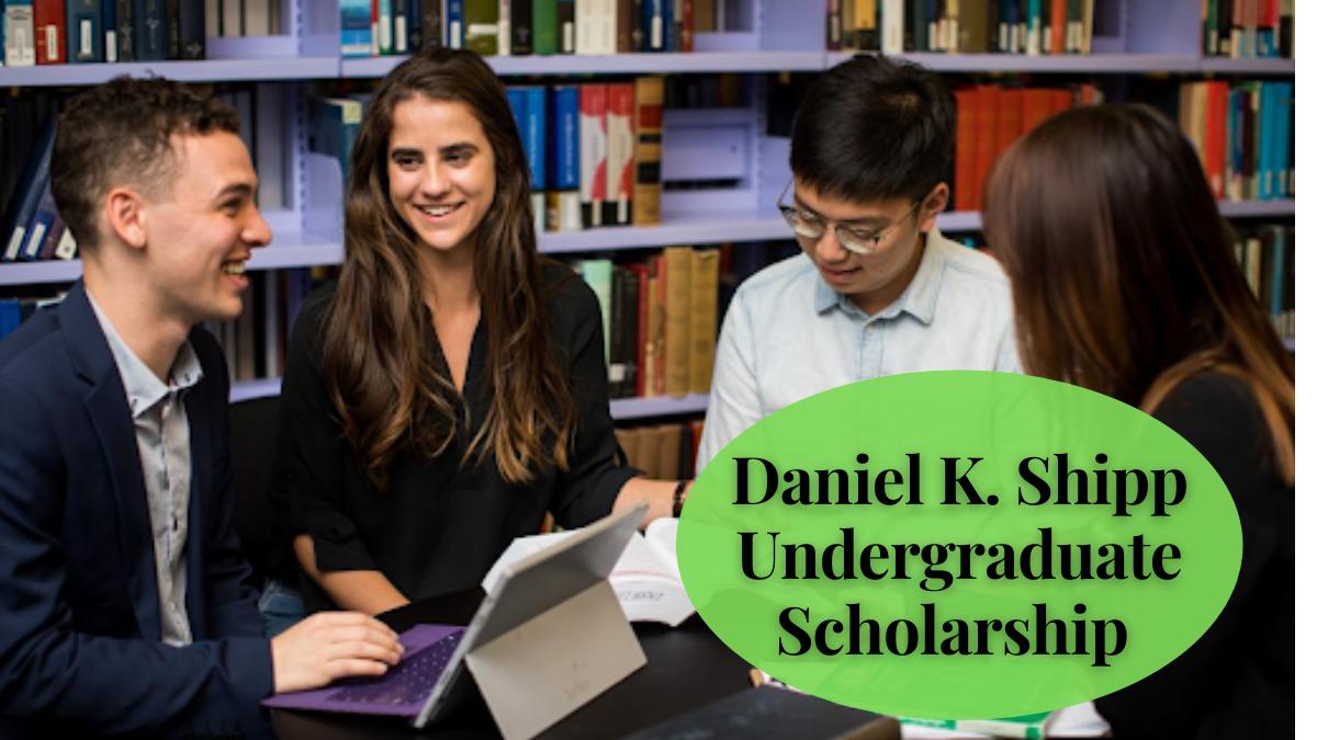 Daniel K. Shipp Undergraduate Scholarship (1)