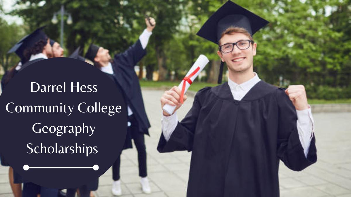 Darrel Hess Community College Geography Scholarships