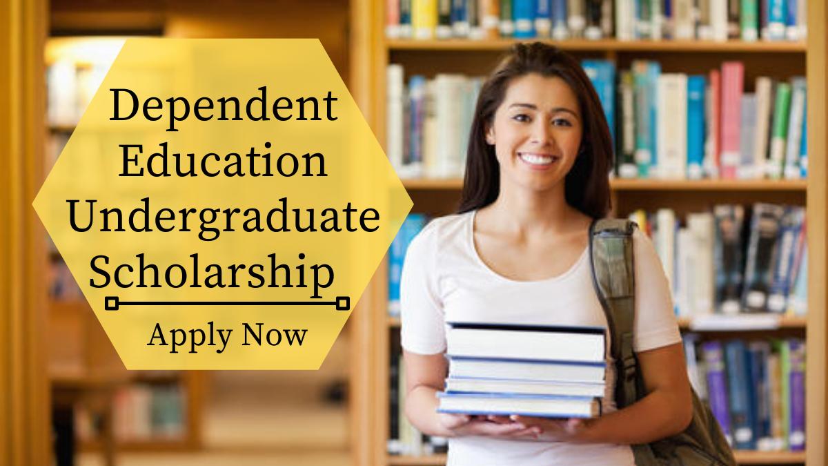 Dependent Education Undergraduate Scholarship