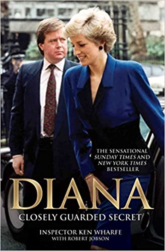Diana: A Closely Guarded Secret byInspector Ken Wharfe