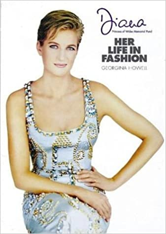 Diana: Her Life In Fashion byGeorgina Howell