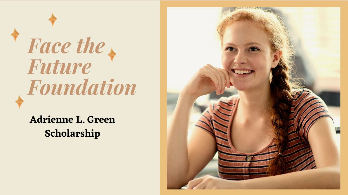 Face the Future Foundation Adrienne L. Green Scholarship