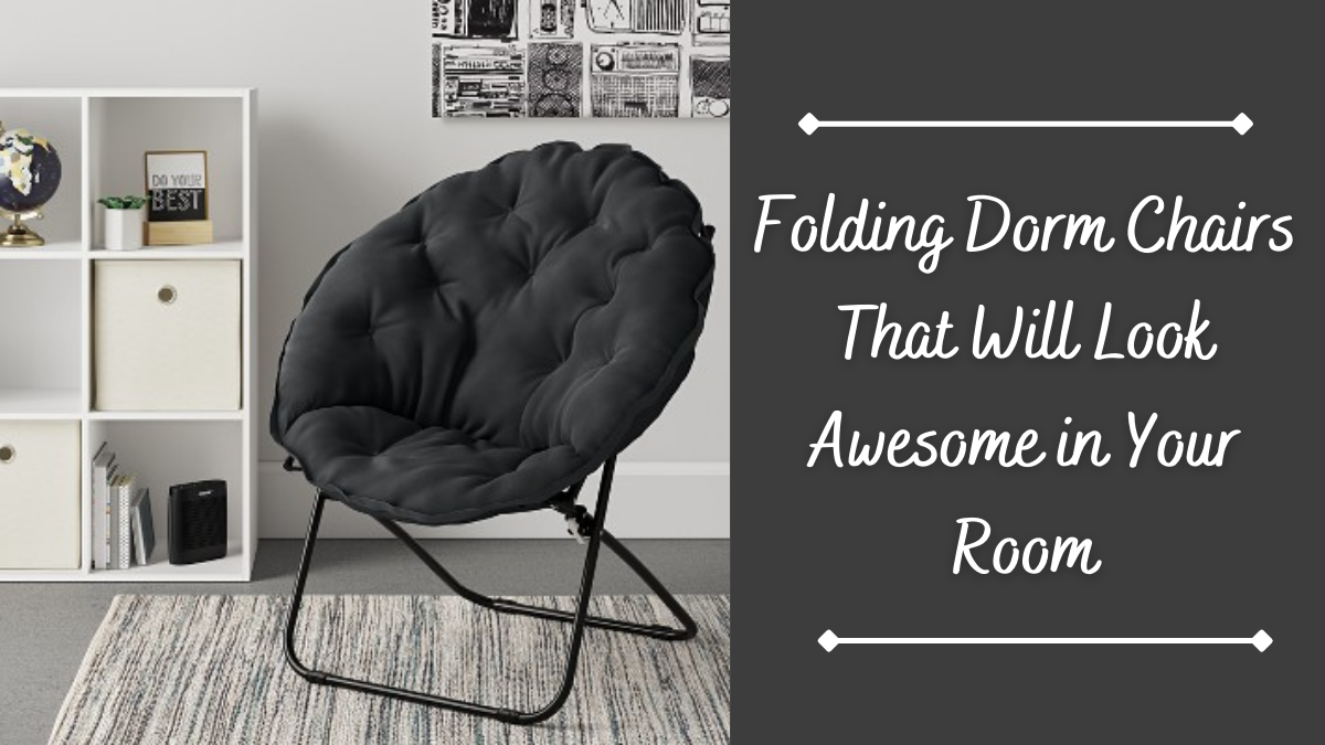 Folding Dorm Chairs That Will Look Awesome in Your Room
